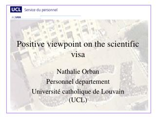 Positive viewpoint on the scientific visa