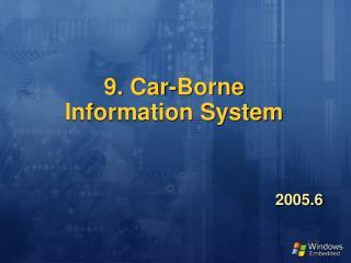 9. Car-Borne Information System