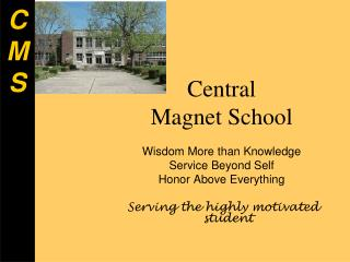 Central Magnet School  Wisdom More than Knowledge Service Beyond Self Honor Above Everything   Serving the highly motiva
