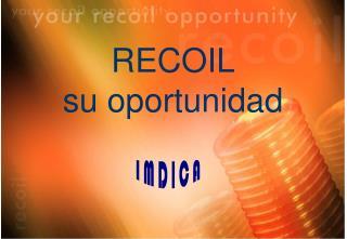 RECOIL su oportunidad