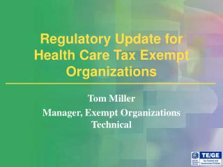 Regulatory Update for Health Care Tax Exempt Organizations