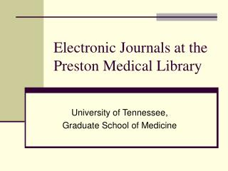 Electronic Journals at the Preston Medical Library