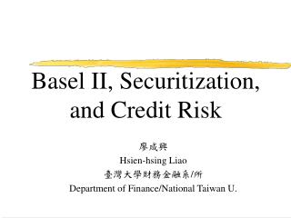 Basel II, Securitization, and Credit Risk