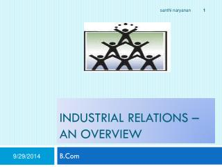 Industrial relations –An overview