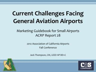 2012 Association of California Airports Fall Conference Jack Thompson, CM, LEED AP BD+C