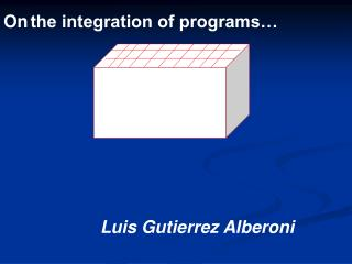 On the integration of programs…