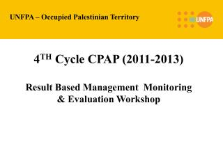 United Nations Population Fund RBM-Monitoring & Evaluation Workshop Gaza  Prepared by:  Rasha  Abu Shanab National P