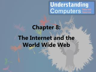 Chapter 8: The Internet and the World Wide Web
