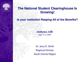 The National Student Clearinghouse Is Growing!  Is your institution Reaping All of the Benefits?
