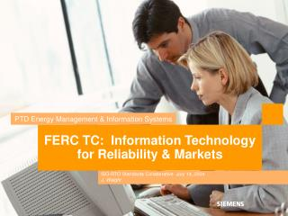 FERC TC:  Information Technology for Reliability & Markets