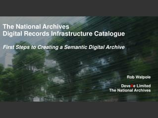 Rob Walpole Deve X e Limited The National Archives