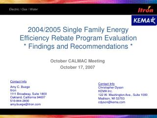 2004/2005 Single Family Energy Efficiency Rebate Program Evaluation * Findings and Recommendations *