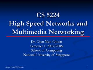 CS 5224 High Speed Networks and Multimedia Networking
