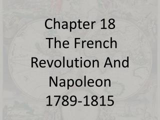 Chapter 18  The French Revolution And Napoleon  1789-1815
