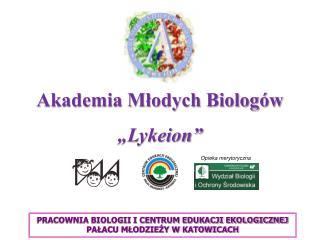 """Akademia Młodych Biologów """"Lykeion"""""""