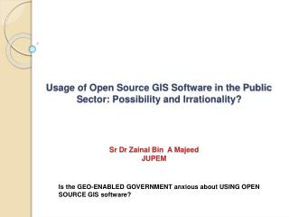 Usage of Open Source GIS Software in the Public  S ector: Possibility and Irrationality?