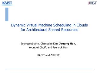 Dynamic Virtual Machine Scheduling in Clouds  for Architectural Shared Resources