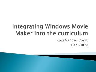 Integrating Windows Movie Maker into the curriculum
