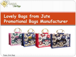Lovely Bags from Jute Promotional Bags Manufacturer
