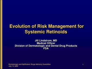 Evolution of Risk Management for Systemic Retinoids