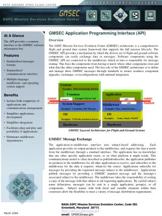 At A Glance The API provides a common interface to the GMSEC software information bus.