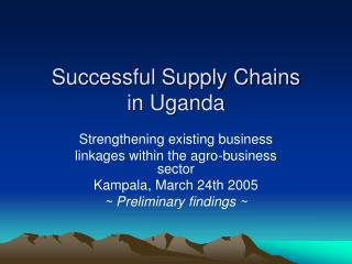 Successful Supply Chains in Uganda