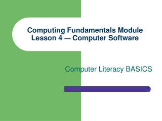 Computing Fundamentals Module Lesson 4  —  Computer Software