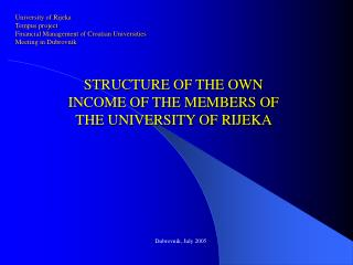 University of Rijeka Tempus project F inancial  M anagement of  C roatian  U niversities Meeting in Dubrovnik