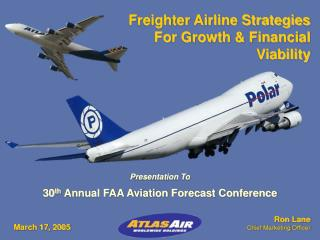 Freighter Airline Strategies For Growth  Financial Viability