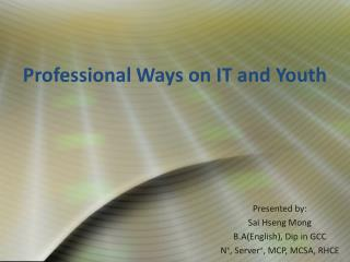 Professional Ways on IT and Youth