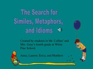 The Search for Similes, Metaphors,  and Idioms