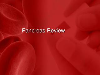 Pancreas Review