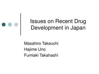 Issues on Recent Drug Development in Japan