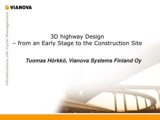 3D highway Design – from an Early Stage to the Construction Site