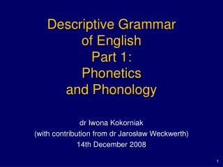 Descriptive Grammar of English Part 1: Phonetics and Phonology