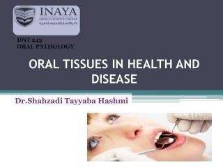 ORAL TISSUES IN HEALTH AND DISEASE