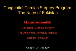 Congenital Cardiac Surgery Program; The Need of Pakistan