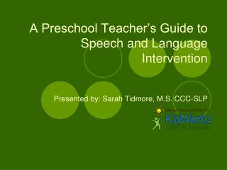 A Preschool Teacher's Guide to Speech and Language Intervention