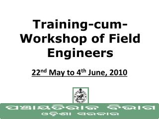 Training-cum-Workshop of Field Engineers