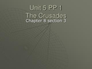 Unit 5  PP 1 The  Crusades