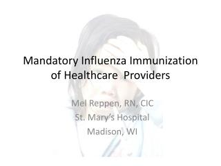 Mandatory Influenza Immunization of Healthcare  Providers