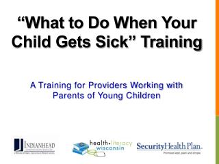 """What to Do When Your Child Gets Sick"" Training"