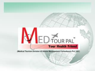 (Medical Tourism Division of Astute Management Consultancy Pvt. Ltd.)