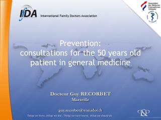 Prevention:  consultations for the 50 years old patient in general medicine