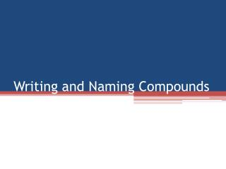Writing and Naming Compounds