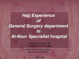 Hajj Experience  of  General Surgery department  in  Al-Noor Specialist hospital