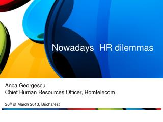 Nowadays  HR dilemmas