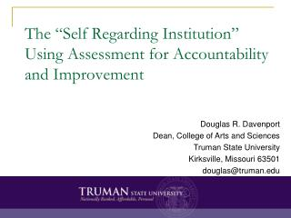 "The ""Self Regarding Institution"" Using Assessment for Accountability and Improvement"