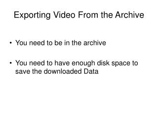 Exporting Video From the Archive