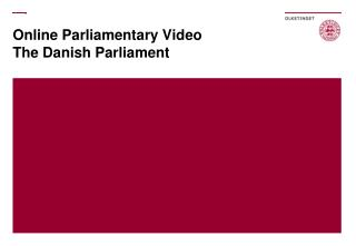 Online  Parliamentary  Video The Danish Parliament